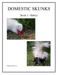 Domestic Skunks, Book 1 - Babies