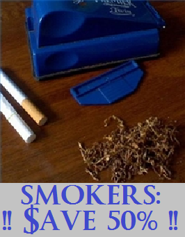 SMOKERS SAVE 50% $$ - Click HERE NOW!
