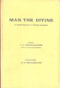 Man the Divine - A Critical Exposition of Shoonya Sampadane